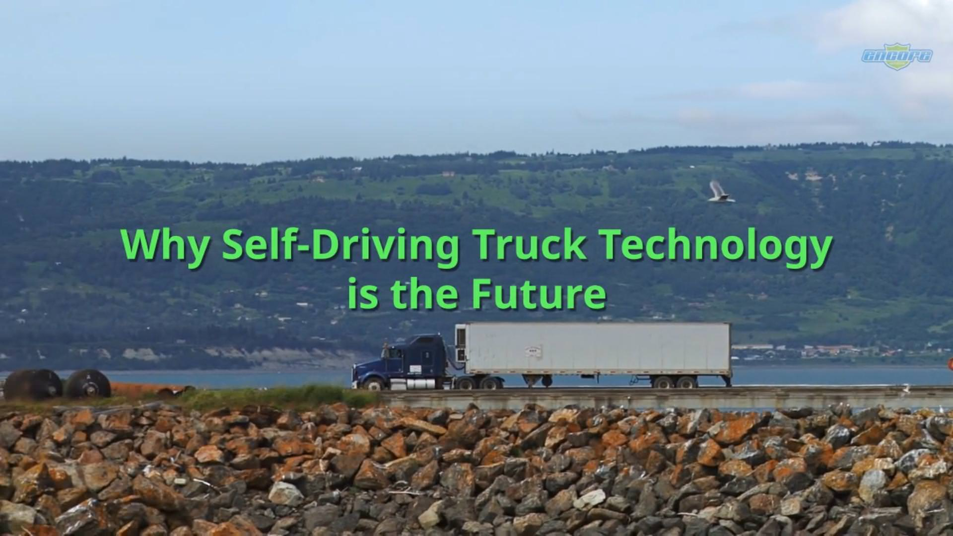 Why Self-Driving Truck Technology Is the Future