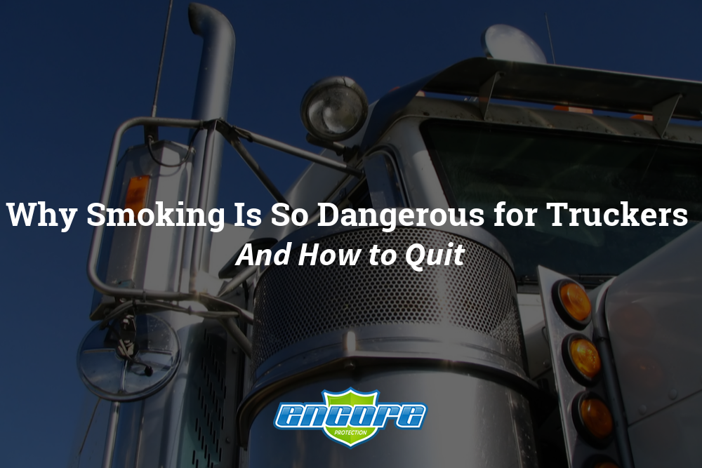 Why Smoking Is So Dangerous for Truckers And How to Quit