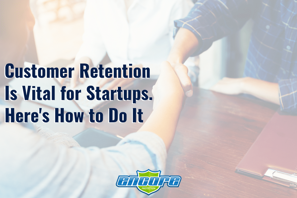 Customer Retention Is Vital for Startups. Here's How to Do It