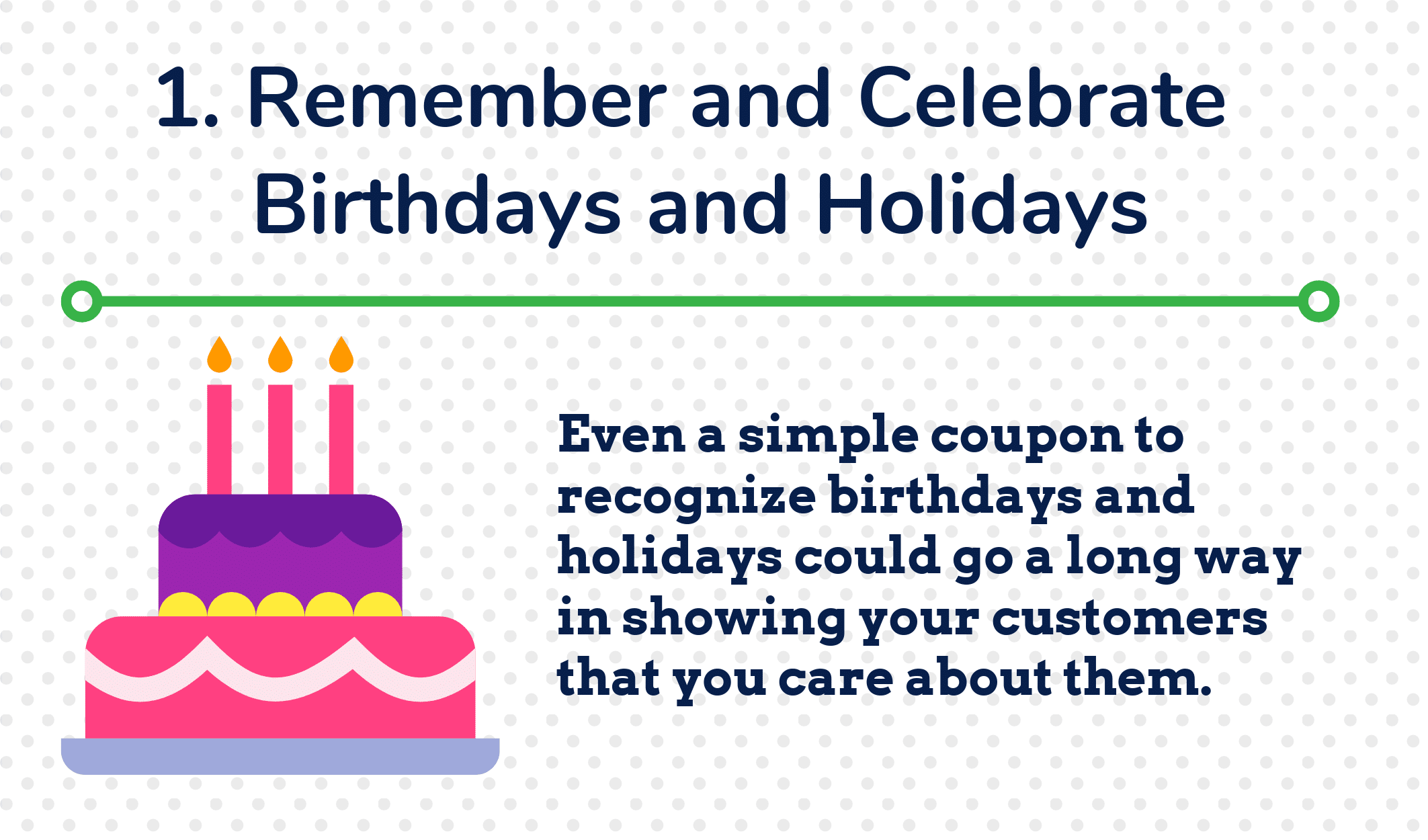 1. Remember and Celebrate Birthdays and Holidays